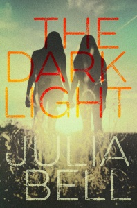 Julia Bell's 'The Dark Light' is a fantastic novel, based on a true story.