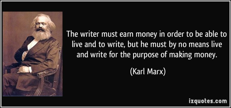 quote-the-writer-must-earn-money-in-order-to-be-able-to-live-and-to-write-but-he-must-by-no-means-live-karl-marx-120997